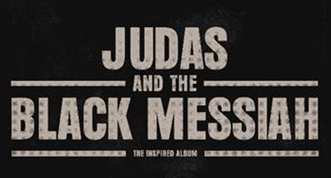 'Judas and the Black Messiah' Soundtrack' Featuring JAY-Z, Nas, Rakim, Nipsey Hussle & More Now Available