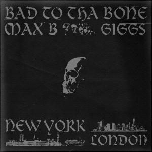 max b bad to tha bone