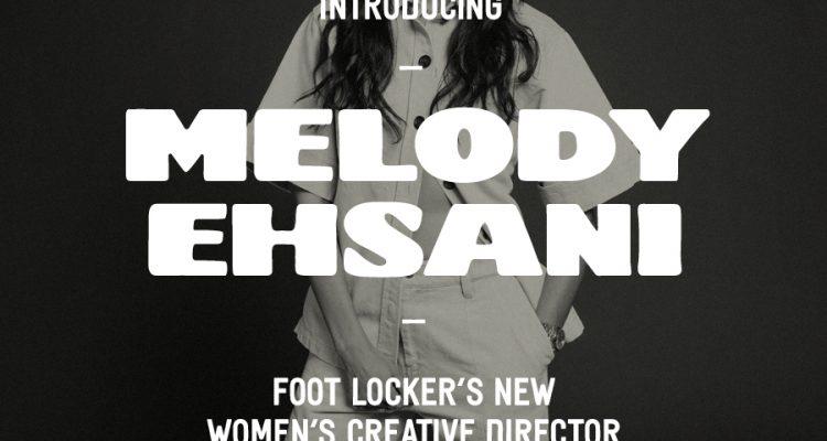 Foot Locker Names Melody Ehsani Creative Director of Women's Business