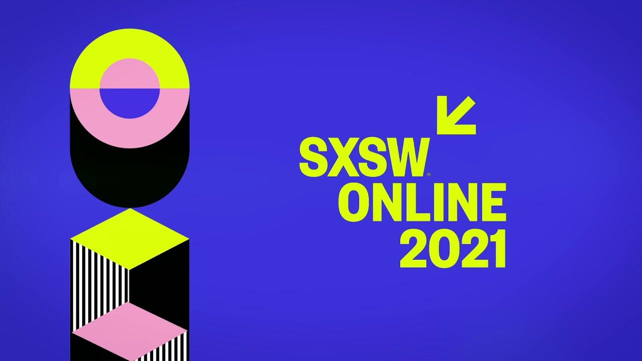 SXSW Kicks off Virtual Online Festival