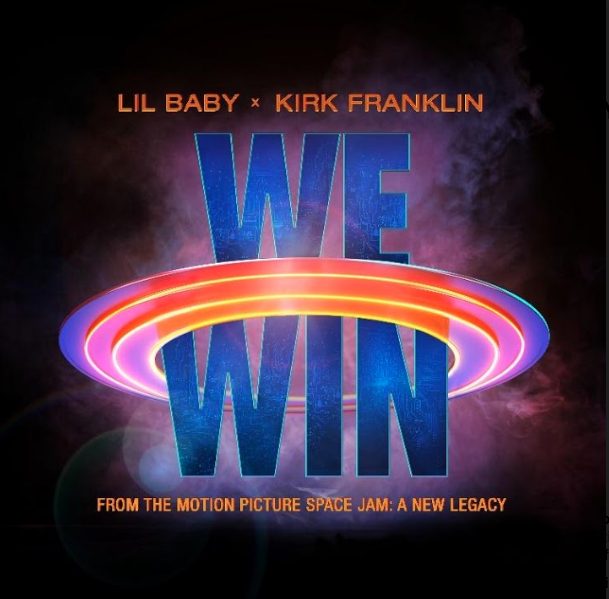 """Lil Baby x Kirk Franklin Drop """"We Win"""" From 'Space Jam: A New Legacy' Prod. By Just Blaze"""