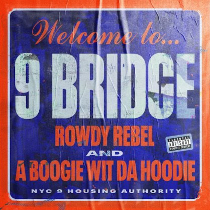 "Rowdy Rebel and A Boogie Wit Da Hoodie Connect for ""9 Bridge"""