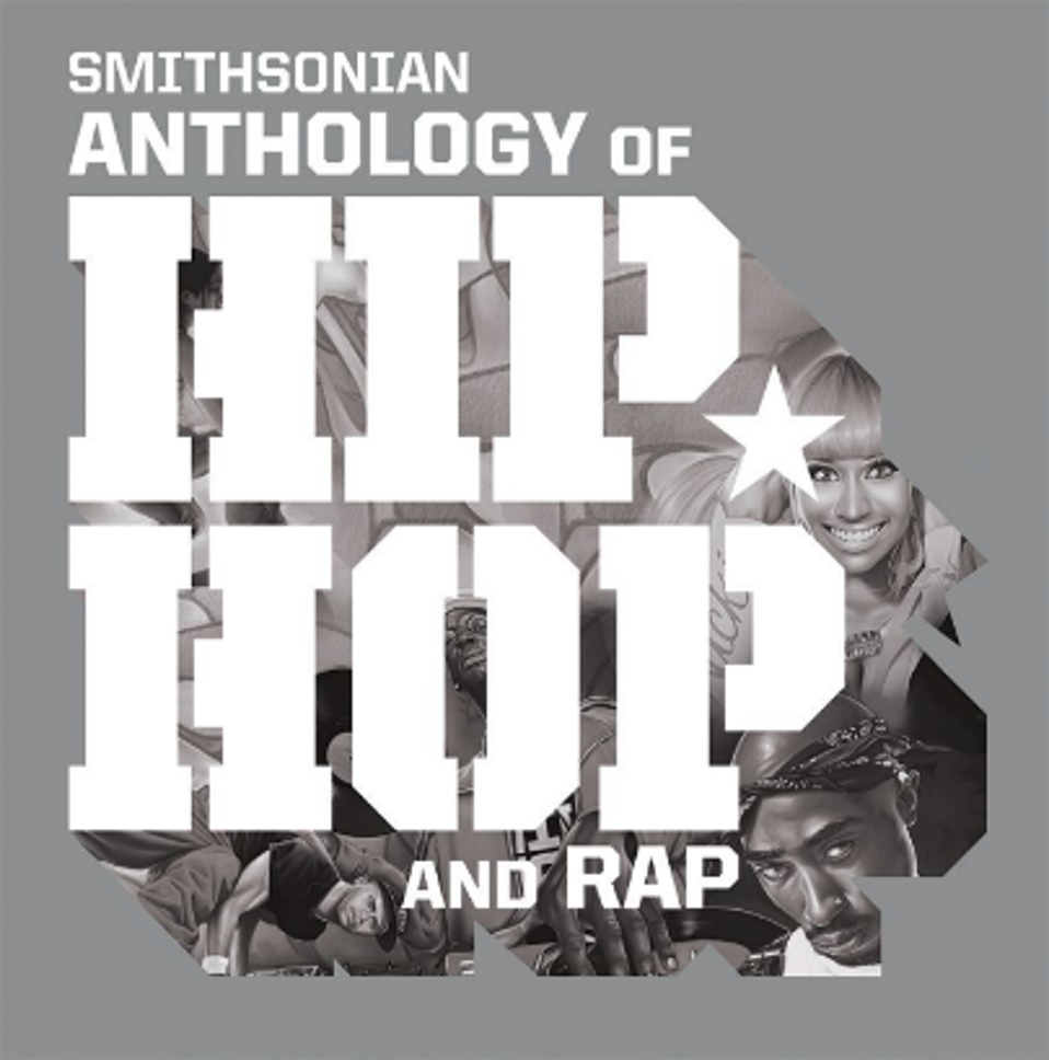 """Explore The """"Smithsonian Anthology Of Hip-Hop and Rap"""""""