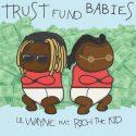 lil wayne rich the kid trust fund babies album