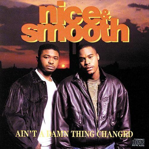Today In Hip-Hop History: Nice & Smooth's 'Ain't A Damn Thing Changed' LP Turns 30 Years Old!