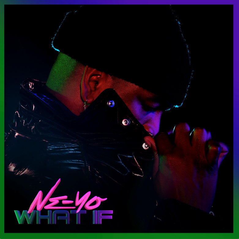 """NE-YO Releases New Single and Video """"What If"""""""